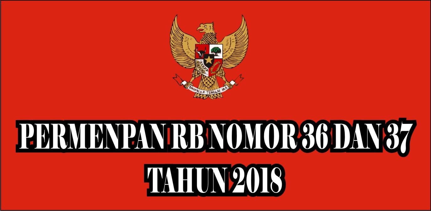 PermenPAN RB No. 36 dan 37 Tahun 2018