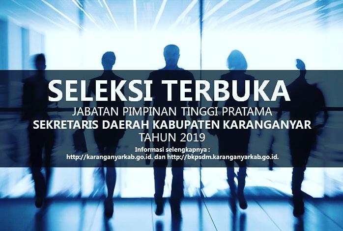 SELEKSI TERBUKA JABATAN PIMPINAN TINGGI PRATAMA SEKRETARIS DAERAH KABUPATEN KARANGANYAR TAHUN 2019